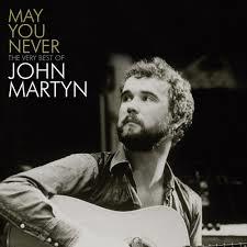 May you never John Martyn
