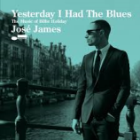 hoes Yesterday I Had The Blues José James