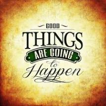 good-things-are-going-to-happen