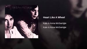 Kate en Anna McGarrigle Heart Like A Wheel